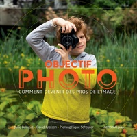 Julie Balagué et David Groison - Objectif Photo - Comment devenir des pros de l'image.