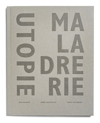 Julie Balagué et Renée Gailhoustet - Utopie Maladrerie.