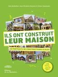 Julie Barbeillon et Anne-Elisabeth Bertucci - Ils ont construit leur maison - 28 portraits de constructeurs écolos.