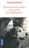 Julie Barton - Comment mon chien m'a sauvée de la dépression.