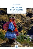 Julie Baudin - Le condor et la momie - Nouvelles du Pérou.