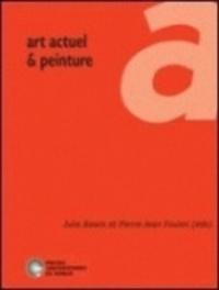 Julie Bawin et Pierre-Jean Foulon - Art actuel et peinture.