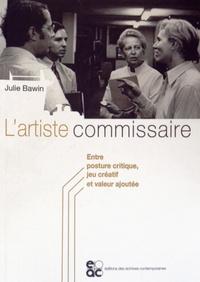 Julie Bawin - L'artiste commissaire - Entre posture critique, jeu créatif et valeur ajoutée.