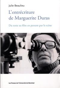 Lentrécriture de Marguerite Duras - Du texte au film en passant par la scène.pdf