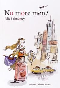 Julie Belandorey - No more men !.