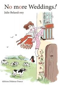 Julie Belandorey - No more weddings !.