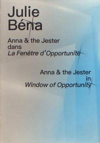 Julie Béna - Anna & the Jester dans La Fenêtre d'opportunité.