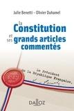 Julie Benetti et Olivier Duhamel - La Constitution et ses grands articles commentés.
