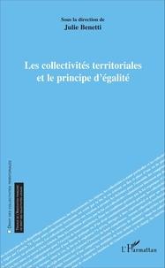Julie Benetti - Les collectivités territoriales et le principe d'égalité.