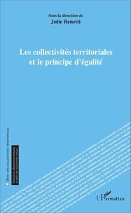 Les collectivités territoriales et le principe d'égalité - Julie Benetti |