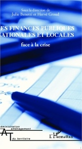 Julie Benetti et Hervé Groud - Les finances publiques nationales et locales face à la crise.