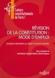 Julie Benetti et Bertrand Mathieu - Révision de la constitution : mode d'emploi - Onzième printemps du droit constitutionnel.