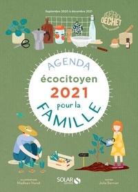 Julie Bernier et Madleen Nuret - Agenda écocitoyen pour la famille - Septembre 2020 à décembre 2021.