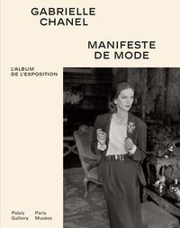 Julie Bertrand - Gabrielle Chanel - Manifeste de mode. L'album de l'exposition.