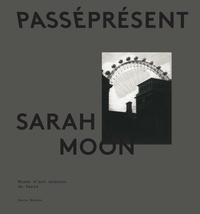 Julie Bertrand - Sarah Moon - PasséPrésent.