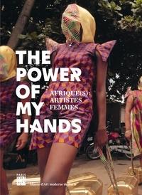 Julie Bertrand et Muriel Rausch - The Power of My Hands - Afrique(s) : artistes femmes.