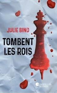 Julie Bind - Tombent les rois.
