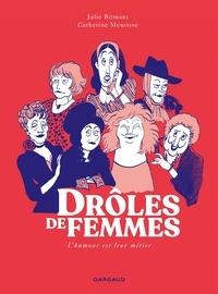 Julie Birmant et Catherine Meurisse - Drôles de femmes - L'humour est leur métier.