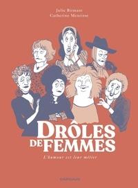 Julie Birmant et Meurisse Catherine - Drôles de femmes.