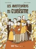 Julie Birmant et Pierre Fouillet - Les aventuriers du cubisme.