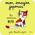 Julie Blanchin Fujita - Mon imagier japonais - Les animaux.