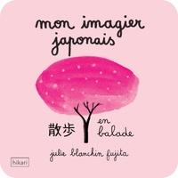 Julie Blanchin Fujita - Mon imagier japonais - En balade.