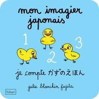 Julie Blanchin Fujita - Mon imagier japonais - Je compte.