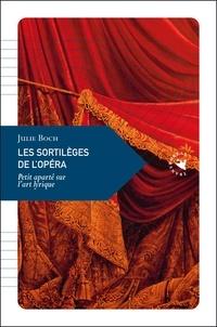 Julie Boch - Les sortilèges de l'opéra - Petit aparté sur l'art lyrique.