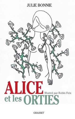 Alice et les orties. illustré par Robin Feix