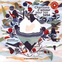 Julie Bonnie et Marine Schneider - Chansons d'amour pour ton bébé. 1 CD audio