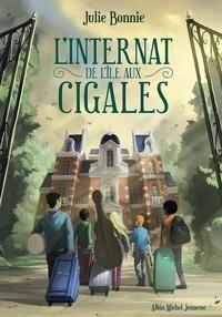 Julie Bonnie - L'Internat de l'Ile aux Cigales.