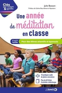 Julie Bosson - Une année de méditation en classe - Pour des élèves attentifs et épanouis Cycles 2 et 3.