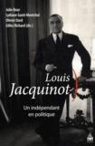 Julie Bour et Lydiane Gueit-Montchal - Louis Jacquinot, un indépendant en politique.