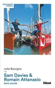 Julie Bourgois - Sam Davies & Romain Attanasio - Sans escale.