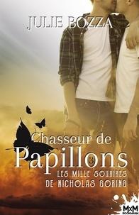 Julie Bozza - Chasseurs de papillon Tome 3 : Les mille sourires de Nicholas Goring.