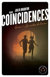 Julie Bradfer - Dangerous Love  : Coïncidences - Saison 1 Les cendres de l'amour.