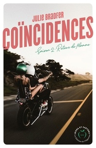 Julie Bradfer - Dangerous Love  : Coïncidences - Saison 2 Retour de flamme.