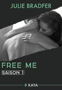 Julie Bradfer - Dangerous Love  : Free Me - Saison 1 (suite de Heal Me).