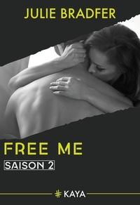 Julie Bradfer - Dangerous Love  : Free me - Saison 2.