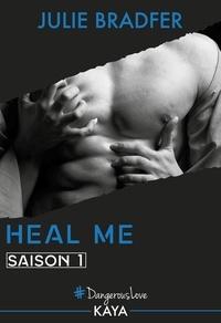 Julie Bradfer - Dangerous Love  : Heal me - Saison 1.
