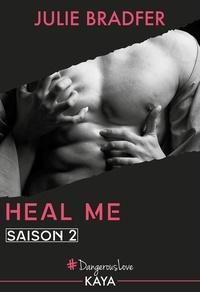 Julie Bradfer - Dangerous Love  : Heal Me - Saison 2.