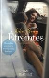 Julie Bray - Etreintes - Nouvelles aventures érotiques de femmes.