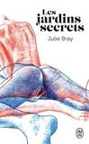 Julie Bray - Les jardins secrets.