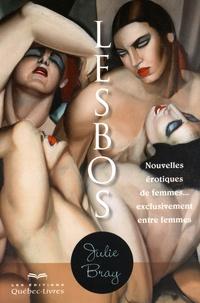 Julie Bray - Lesbos - Nouvelles érotiques de femmes... exclusivement entre femmes.