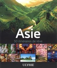 Julie Brodeur et Mathieu Gélinas - Asie - 50 itinéraires de rêve.