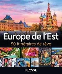 Julie Brodeur et Luc Citrinot - Europe de l'Est - 50 itinéraires de rêve.