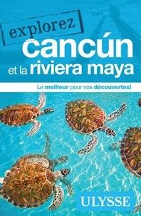 Julie Brodeur - Explorez Cancún et la riviera maya.