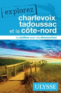 Julie Brodeur - Explorez charlevoix, Tadoussac et la Côte-Nord.