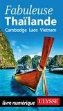 Julie Brodeur et Matthieu Delaunay - Fabuleuse Thaïlande - Cambodge, Laos, Vietnam.