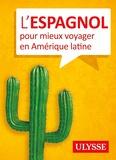 Julie Brodeur - L'espagnol pour mieux voyager en Amérique latine.
